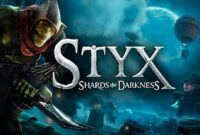 Download Gratis Styx Shards of Darkness Full Version
