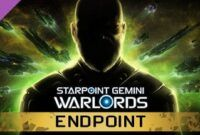 Download Game Starpoint Gemini Warlords Endpoint Full Version
