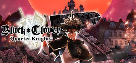 Black Clover: Quartet Knights Full Version