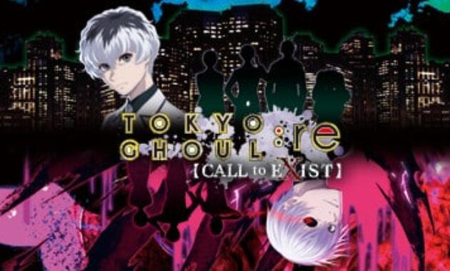 TOKYO GHOUL:re CALL to EXIST Full Version